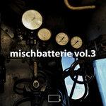 Mischbatterie Vol 3