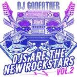 DJs Are The New Rockstars Vol 2