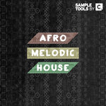 Afro Melodic House (Sample Pack WAV/MIDI)
