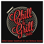 Chill & Grill 2K20: Chilled Summer Soundtrack For Your Barbecue Session