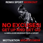 No Excuses! Get Up And Get Go