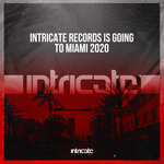 Intricate Records Is Going To Miami 2020