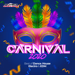Carnival 2020 (Best Of Dance, House, Electro & EDM)