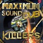 Maximum Sound Dub Killers