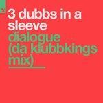 Dialogue (Da Klubbkings Mix)
