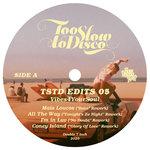 Too Slow To Disco Edits 05