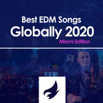 Best EDM Songs Globally 2020 (Miami Edition)