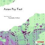 Asian Psy Fest - Rave Party & Psychedelic Anthem