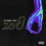zer0 (Explicit The Remixes, Pt. 1)