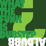 What The Funk Is Dubstep