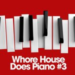 Whore House Does Piano #3