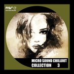 Micro Sound Chillout Collection Vol 3