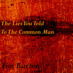 The Lies You Told To The Common Man