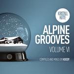 Alpine Grooves Vol 6 (Kristallhutte)