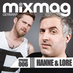 Mixmag Germany - Episode 006: Hanne & Lore