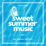 Sweet Summer Music Vol 1 (The House Edition)