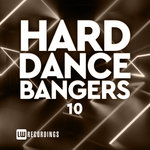 Hard Dance Bangers Vol 10