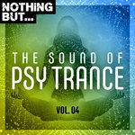 Nothing But... The Sound Of Psy Trance Vol 04