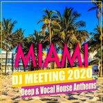 Miami DJ Meeting 2020: Deep & Vocal House Anthems