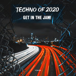Techno Of 2020 Get In The Jam!