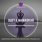 Surya Namaskar (Nature Sounds For Early Morning Meditation) (Calming Music, Ambient Music, Relaxing Music, Yoga Music Vol 1)