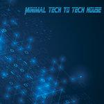 Minimal Tech To Tech House