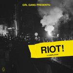 Grl Gang Presents/Riot! (Explicit)