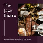 Essential Background Jazz For Dining