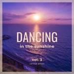 Dancing In The Sunshine Vol 3