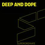 Deep & Dope Vol 12
