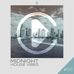 Midnight House Vibes Vol 55