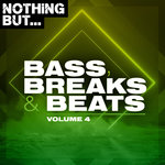 Nothing But... Bass, Breaks & Beats Vol 04