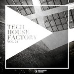 Tech House Factory Vol 21