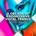 A Decade Of Progressive Vocal Trance (2010-2020)