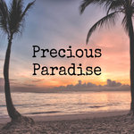 Precious Paradise