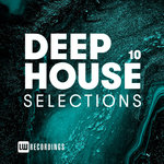 Deep House Selections Vol 10