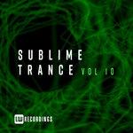 Sublime Trance Vol 10