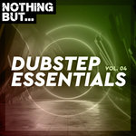Nothing But... Dubstep Essentials Vol 04