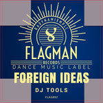 Foreign Ideas DJ Tools