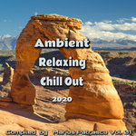 Ambient Relaxing Chill Out 2020 Vol 01