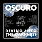 Oscuro - Diving Into The Darkness Vol 1
