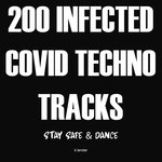 200 Infected Covid Techno Tracks/Stay Safe & Dance