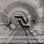 VA Dub Techno Tunnels V.3