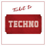 Ticket To Techno