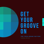 Get Your Groove On (The Tech House Edition) Vol 4
