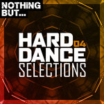 Nothing But... Hard Dance Selections Vol 04