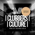 Clubbers Culture: Rise Of Techno Vol 6