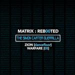Matrix/Reb00ted - The Simon Carter Guerrilla - Zion (Hard Dance) Warfare (05) (Explicit)