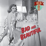 Bad & Beautiful