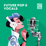 Future Pop & Vocals (Sample Pack WAV/APPLE/LIVE/REASON)